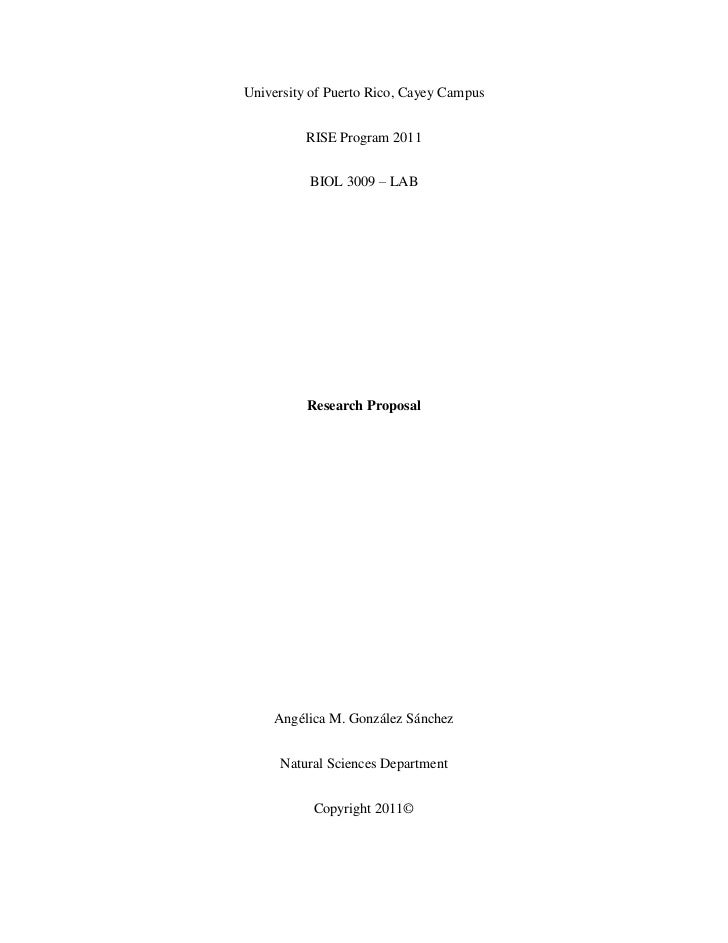 University of Puerto Rico, Cayey Campus          RISE Program 2011          BIOL 3009 – LAB          Research Proposal    ...