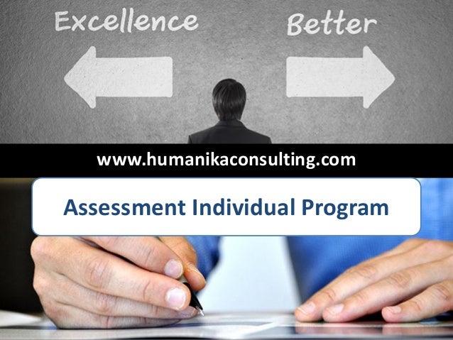 Assessment Individual Program www.humanikaconsulting.com