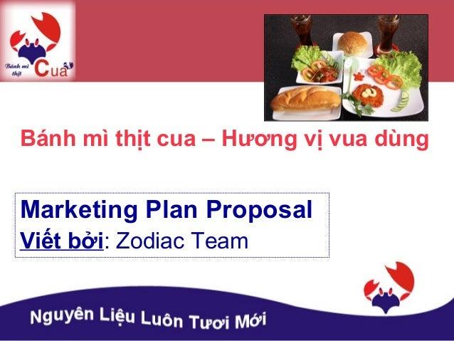 Bánh mì thịt cua – Hương vị vua dùngMarketing Plan ProposalViết bởi: Zodiac Team