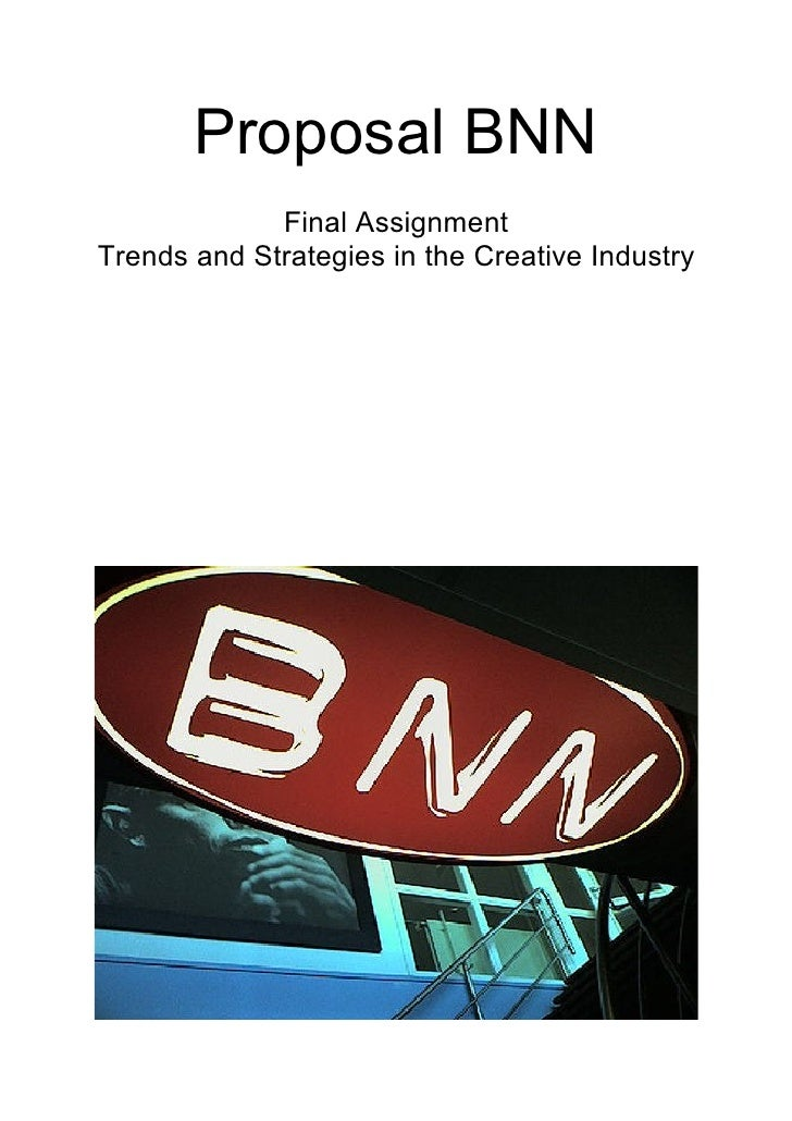 Proposal BNN              Final Assignment Trends and Strategies in the Creative Industry