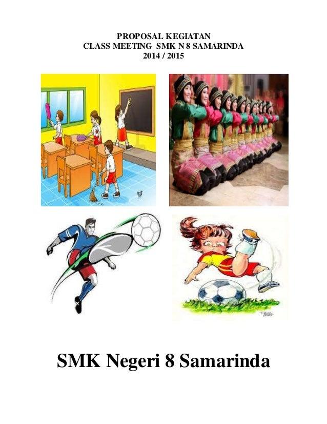 PROPOSAL KEGIATAN CLASS MEETING SMK N 8 SAMARINDA 2014 / 2015 SMK Negeri 8 Samarinda