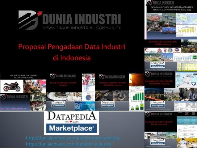 http://duniaindustri.com/indeks-data-industri/ http://duniaindustri.com/detektif-industri/ Proposal Pengadaan Data Industr...