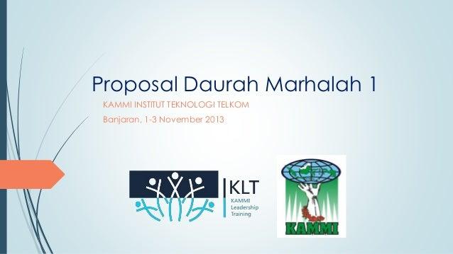 Proposal Daurah Marhalah 1 KAMMI INSTITUT TEKNOLOGI TELKOM Banjaran, 1-3 November 2013