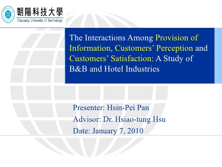 The Interactions Among  Provision of Information ,  Customers' Perception  and  Customers' Satisfaction : A Study of B&B a...