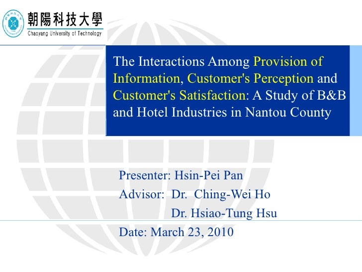 The Interactions Among  Provision of Information ,  Customer's Perception  and  Customer's Satisfaction : A Study of B&B a...