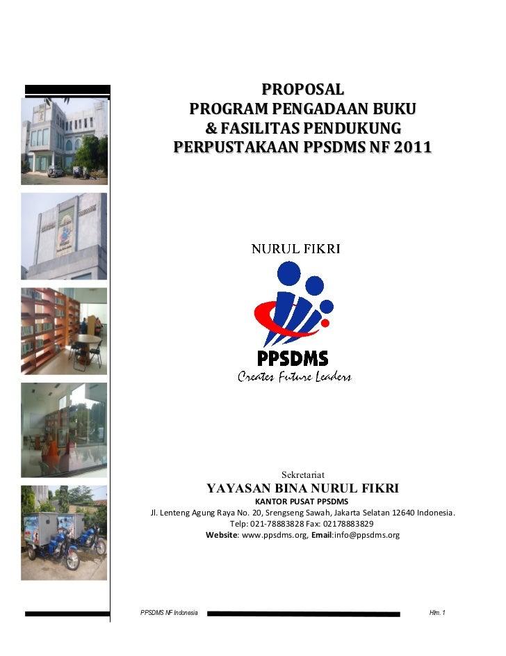 PROPOSAL            PROGRAM PENGADAAN BUKU             & FASILITAS PENDUKUNG          PERPUSTAKAAN PPSDMS NF 2011         ...