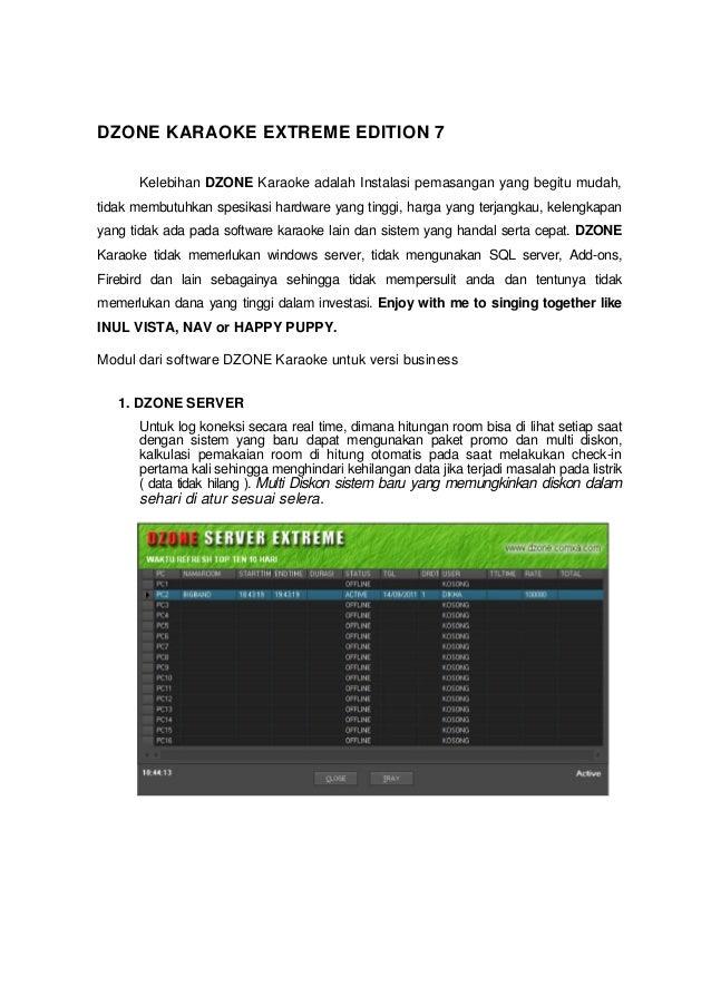 DZONE KARAOKE EXTREME EDITION 7 Kelebihan DZONE Karaoke adalah Instalasi pemasangan yang begitu mudah, tidak membutuhkan s...