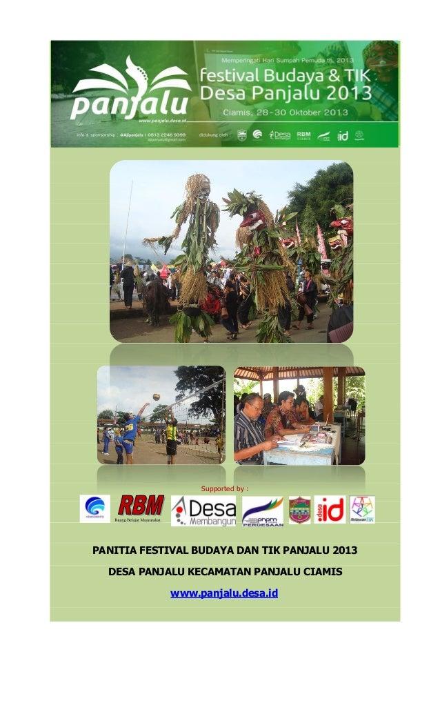 PROPOSAL FESTIVAL BUDAYA DAN TIK PANJALU 2013 DESA PANJALU KECAMATAN PANJALU KAB. CIAMIS 25 OKTOBER – 10 NOVEMBER 2013  Su...