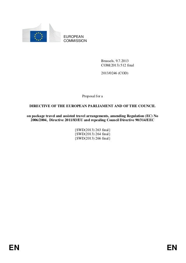 EUROPEAN COMMISSION  Brussels, 9.7.2013 COM(2013) 512 final 2013/0246 (COD)  Proposal for a DIRECTIVE OF THE EUROPEAN PARL...