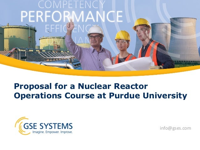 Proposal for a Nuclear Reactor Operations Course at Purdue University info@gses.com