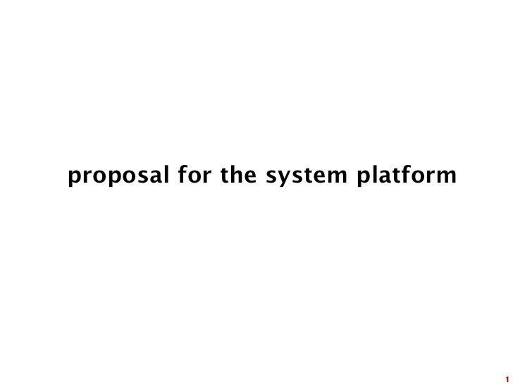 proposal for the system platform                                   1