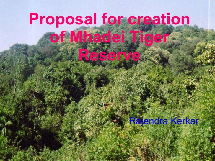 Proposal for creation of Mhadei Tiger Reserve Rajendra Kerkar