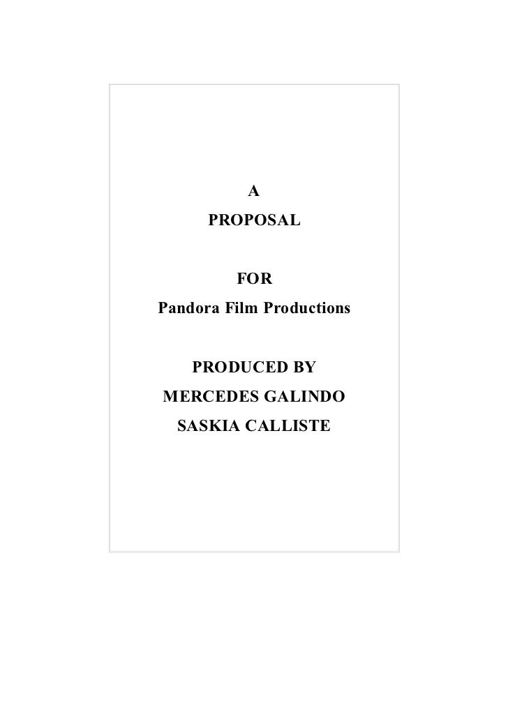 A      PROPOSAL         FORPandora Film Productions    PRODUCED BYMERCEDES GALINDO  SASKIA CALLISTE