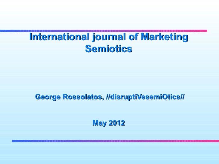 International journal of Marketing            Semiotics George Rossolatos, //disruptiVesemiOtics//                 May 2012
