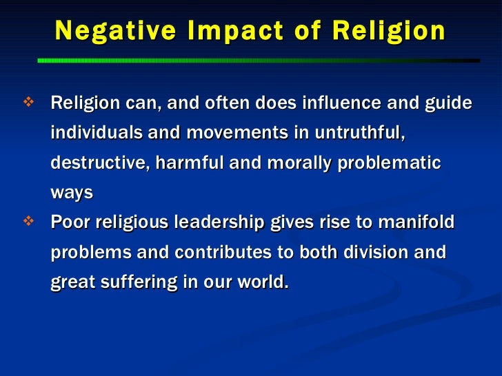 "how religion positively influence the world essay Religion essay ""religions  although the existence of myths in our society today compared to those during the beginning days of the world differ ."