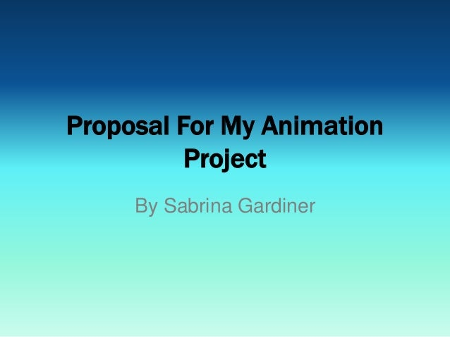 Proposal For My Animation Project