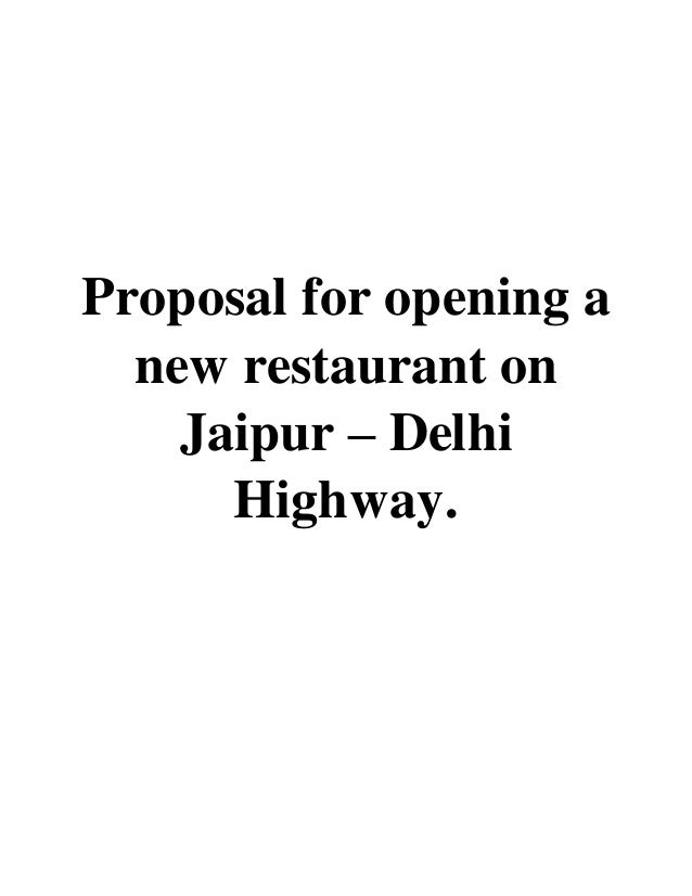 Proposal for opening a new restaurant on Jaipur – Delhi Highway.