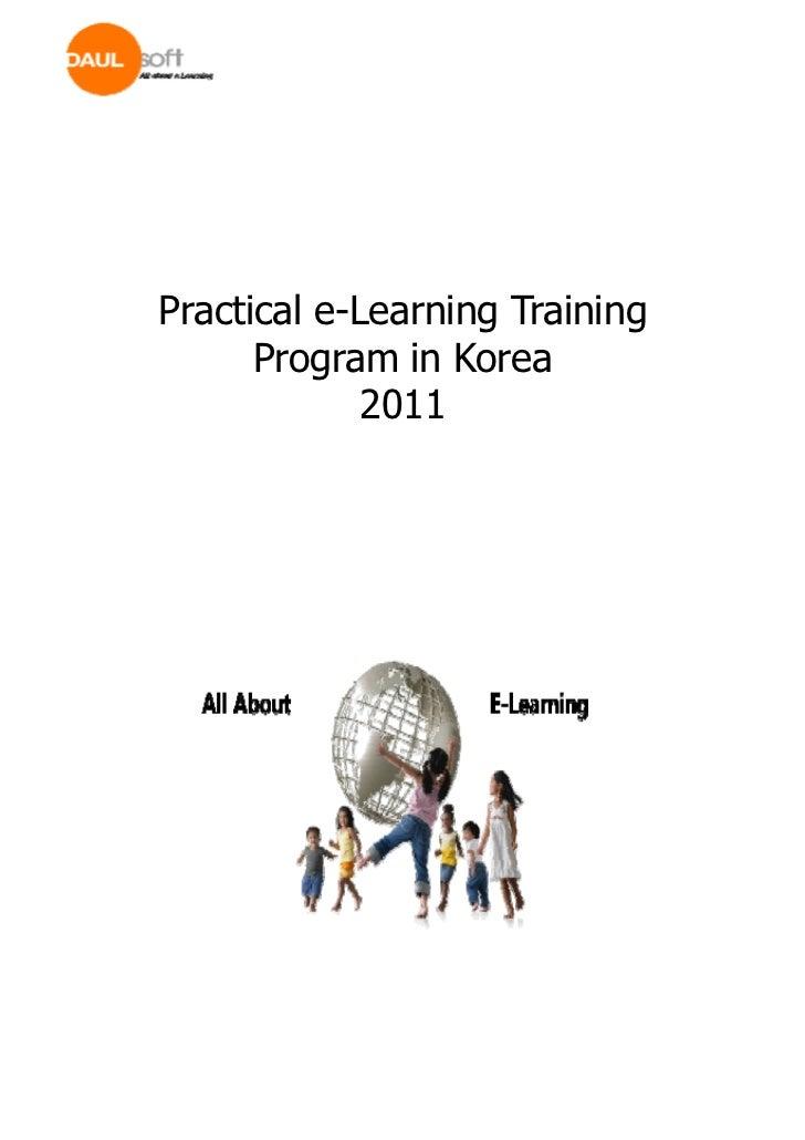 Practical e-Learning Training      Program in Korea             2011