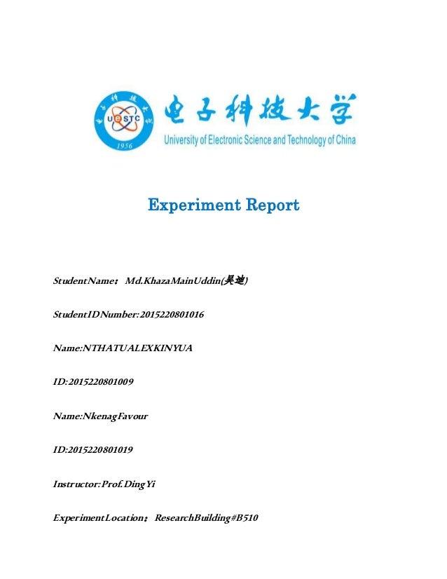 Experiment Report StudentName:Md.KhazaMainUddin(吴迪) StudentIDNumber:2015220801016 Name:NTHATUALEXKINYUA ID:2015220801009 N...