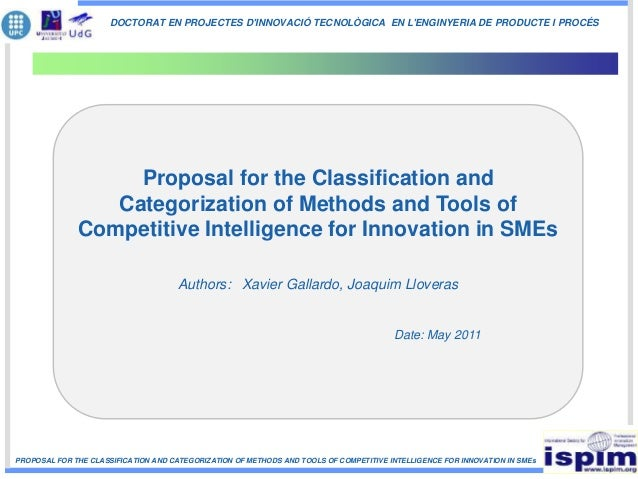 PROPOSAL FOR THE CLASSIFICATION AND CATEGORIZATION OF METHODS AND TOOLS OF COMPETITIVE INTELLIGENCE FOR INNOVATION IN SMEs...