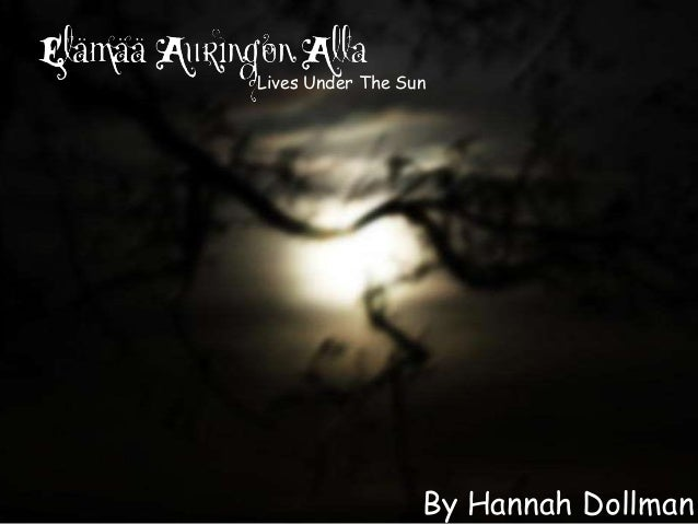 Lives Under The Sun                  By Hannah Dollman