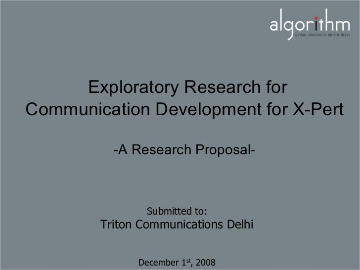 Exploratory Research forCommunication Development for X-Pert          -A Research Proposal-                Submitted to:  ...