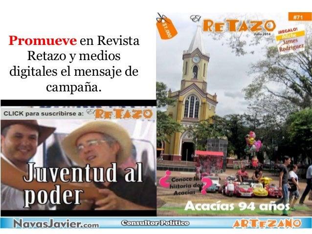 Promueve en Revista Retazo y medios digitales el mensaje de campaña.