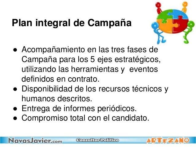 Plan integral de Campaña ● Acompañamiento en las tres fases de Campaña para los 5 ejes estratégicos, utilizando las herram...