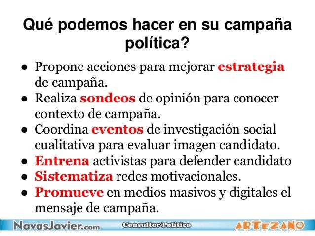 Qué podemos hacer en su campaña política? ● Propone acciones para mejorar estrategia de campaña. ● Realiza sondeos de opin...