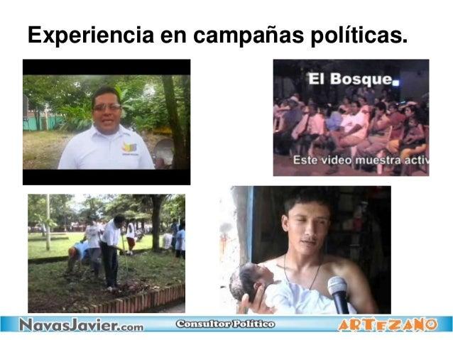 Experiencia en campañas políticas.
