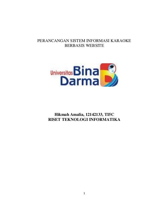 1 PERANCANGAN SISTEM INFORMASI KARAOKE BERBASIS WEBSITE Hikmah Amalia, 12142133, TI5C RISET TEKNOLOGI INFORMATIKA