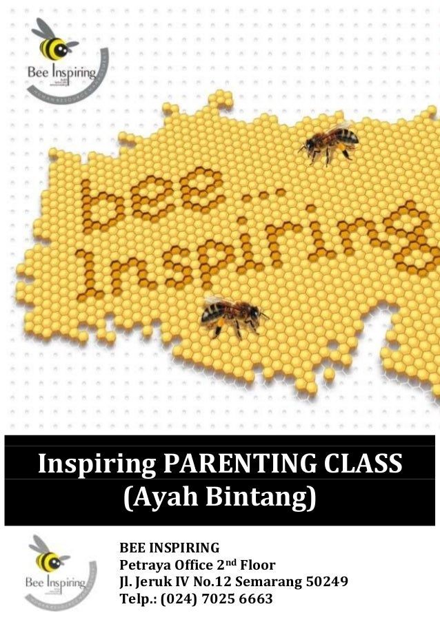 Inspiring PARENTING CLASS       (Ayah Bintang)     BEE INSPIRING     Petraya Office 2nd Floor     Jl. Jeruk IV No.12 Semar...