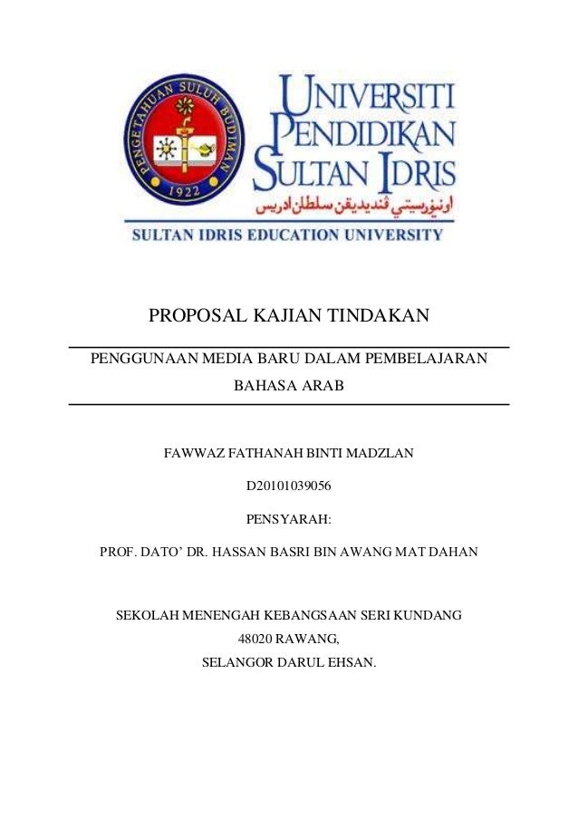 PROPOSAL KAJIAN TINDAKAN PENGGUNAAN MEDIA BARU DALAM PEMBELAJARAN BAHASA ARAB  FAWWAZ FATHANAH BINTI MADZLAN D20101039056 ...