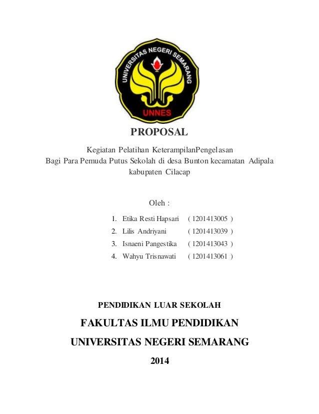 PROPOSAL Kegiatan Pelatihan KeterampilanPengelasan Bagi Para Pemuda Putus Sekolah di desa Bunton kecamatan Adipala kabupat...