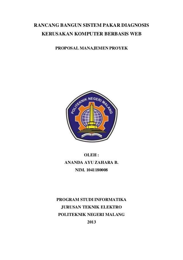RANCANG BANGUN SISTEM PAKAR DIAGNOSIS KERUSAKAN KOMPUTER BERBASIS WEB PROPOSAL MANAJEMEN PROYEK OLEH : ANANDA AYU ZAHARA B...