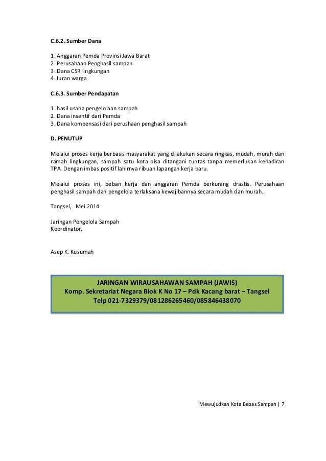 Mewujudkan Kota Bebas Sampah | 7 C.6.2. Sumber Dana 1. Anggaran Pemda Provinsi Jawa Barat 2. Perusahaan Penghasil sampah 3...
