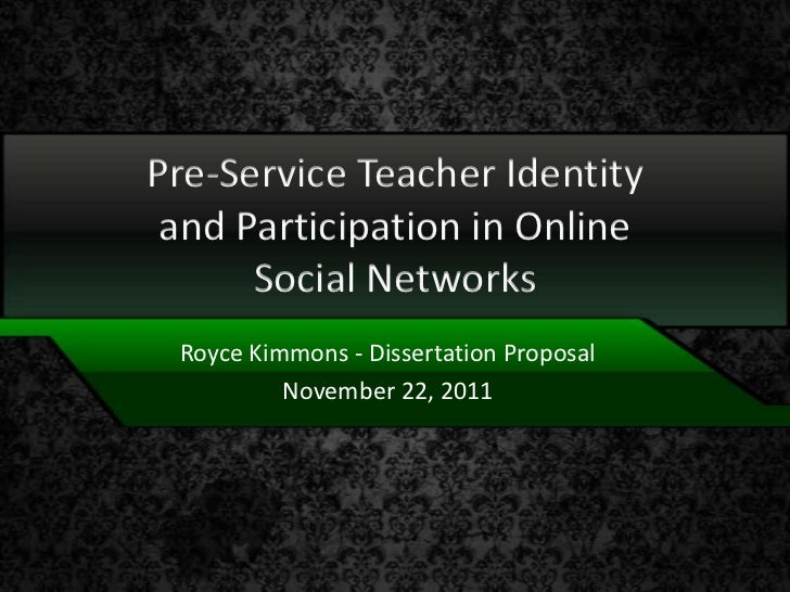 Pre-Service Teacher Identity and Participation in Online      Social Networks Royce Kimmons - Dissertation Proposal       ...