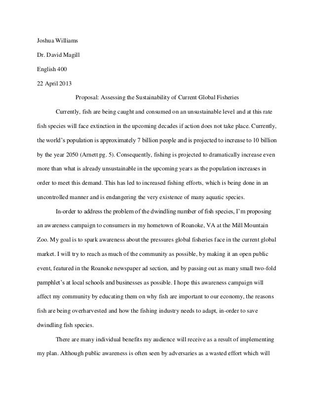 Joshua Williams Dr. David Magill English 400 22 April 2013 Proposal: Assessing the Sustainability of Current Global Fisher...