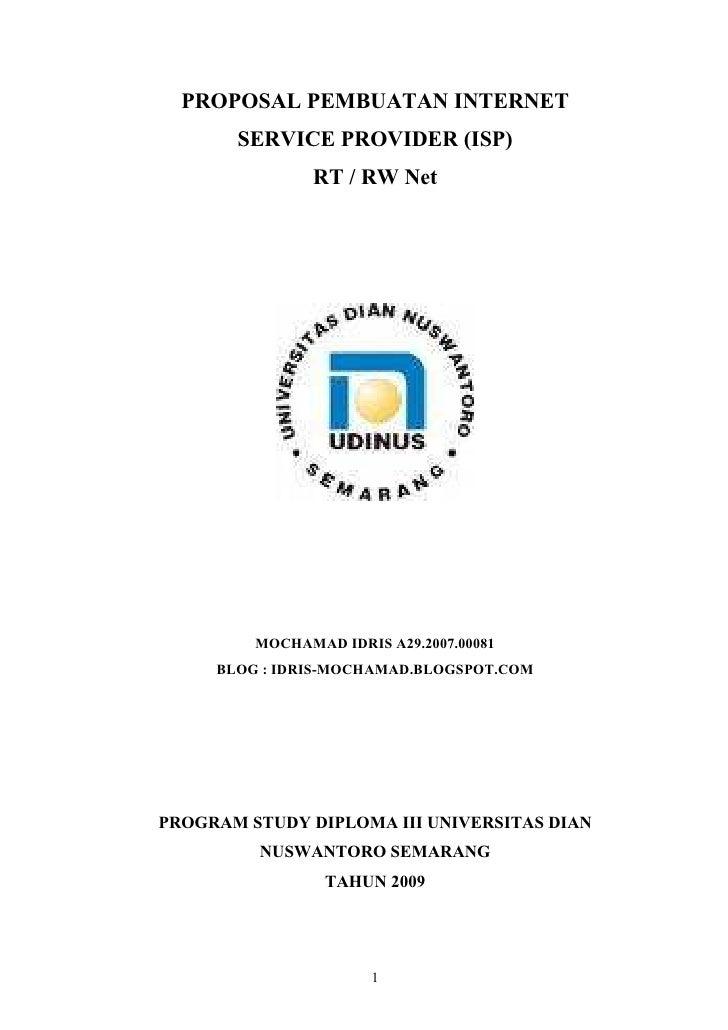 PROPOSAL PEMBUATAN INTERNET        SERVICE PROVIDER (ISP)                RT / RW Net              MOCHAMAD IDRIS A29.2007....