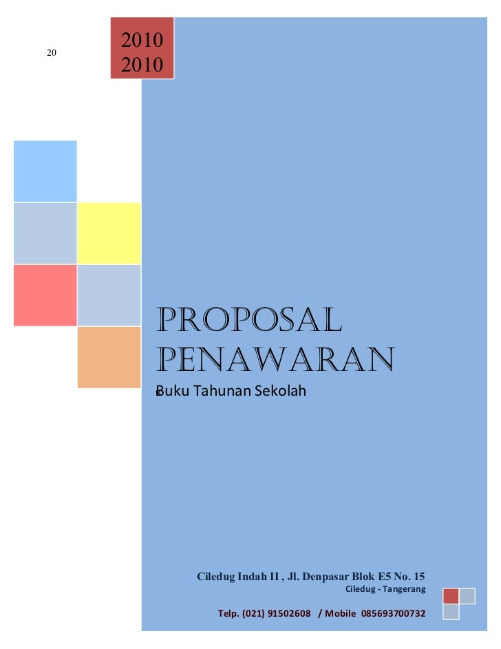 20     2010     2010        PROPOSAL        PENAWARAN        Buku Tahunan Sekolah        B             Ciledug Indah II , ...