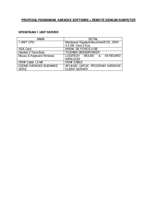 PROPOSAL PENAWARAN KARAOKE SOFTWARE + REMOTE DENGAN KOMPUTER SPESIFIKASI 1 UNIT SERVER NAMA DETAIL 1 UNIT CPU Mainboard Gi...
