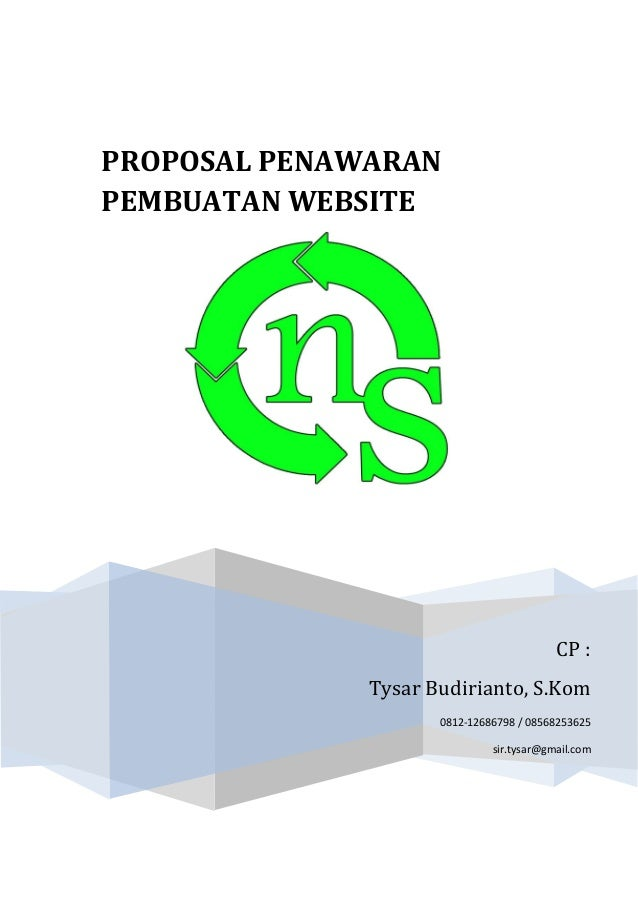 CP :  Tysar Budirianto, S.Kom  0812-12686798 / 08568253625  sir.tysar@gmail.com  PROPOSAL PENAWARAN PEMBUATAN WEBSITE