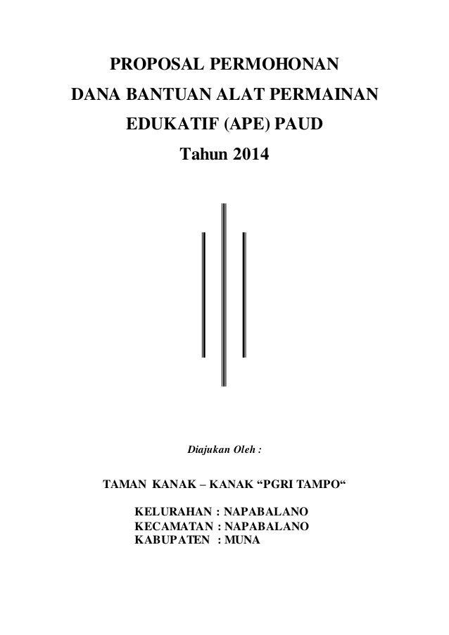 """PROPOSAL PERMOHONAN DANA BANTUAN ALAT PERMAINAN EDUKATIF (APE) PAUD Tahun 2014 Diajukan Oleh : TAMAN KANAK – KANAK """"PGRI T..."""