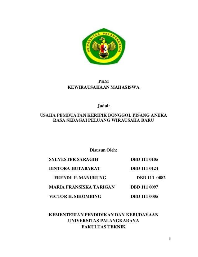 PKM         KEWIRAUSAHAAN MAHASISWA                    Judul:USAHA PEMBUATAN KERIPIK BONGGOL PISANG ANEKA    RASA SEBAGAI ...