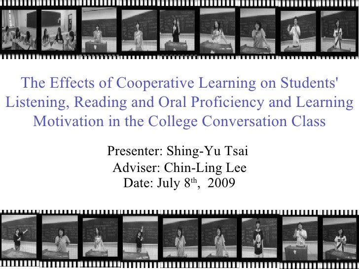 The Effects of Cooperative Learning on Students' Listening, Reading and Oral Proficiency and Learning Motivation in the Co...