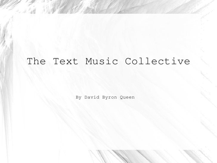 The Text Music Collective By David Byron Queen