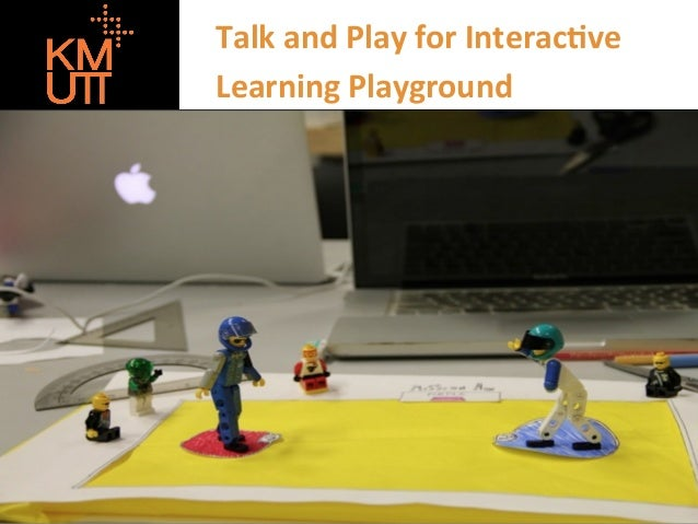 Talk	   and	   Play	   for	   Interac1ve	   	    Learning	   Playground