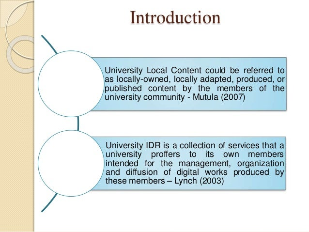 Introduction University Local Content could be referred to as locally-owned, locally adapted, produced, or published conte...