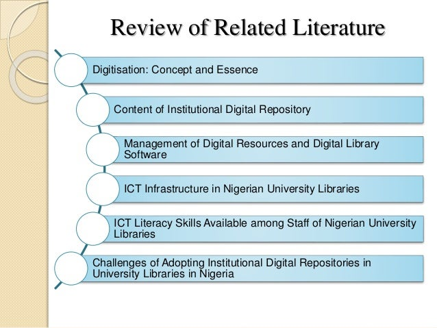 Review of Related Literature Digitisation: Concept and Essence Content of Institutional Digital Repository Management of D...