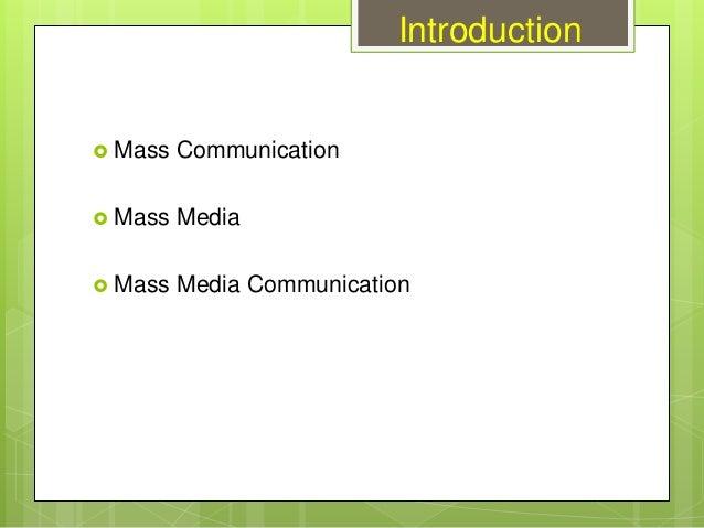 Introduction  Mass Communication  Mass Media  Mass Media Communication